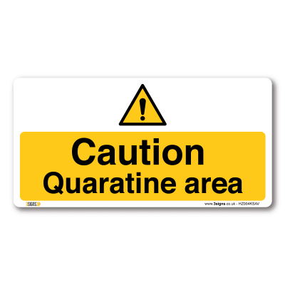 caution quaratine area sign